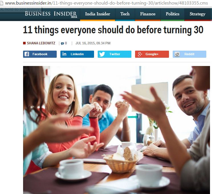 http://www.businessinsider.in/11-things-everyone-should-do-before-turning-30/articleshow/48103355.cms